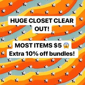 HUGE CLOSET CLEAR OUT!!